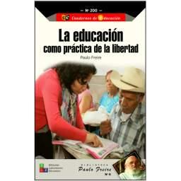 La educación como práctica...