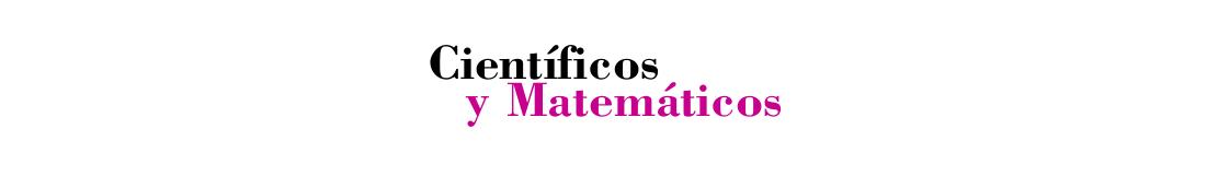 Científicos y Matemáticos - Editorial Laboratorio Educativo